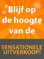 Sensationele Uitverkoop start zondag 8 augustus!