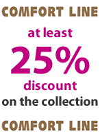 Comfort Line at least 25% discount!