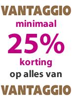 Vantaggio minimaal 25% korting!